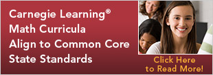 Carnegie Learning® Math Curricula Align to Common Core State Standards